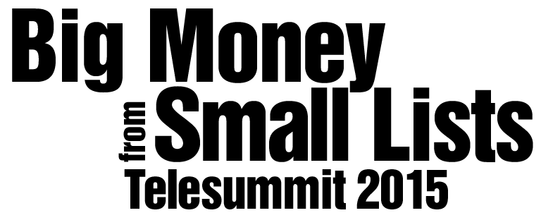 Big Money from Small Lists 2015